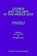 Liturgy and the Arts in the Middle Ages