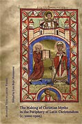 The Making of Christian Myths in the Periphery of Latin Christendom (ca 1000-1300)