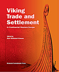 Viking Trade and Settlement in Continental Western Europe