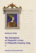 The Reception of Plutarch's <i>Lives</i> in Fifteenth-Century Italy