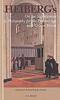 Heiberg's <i>On the Significance of Philosophy for the present Age</i> and Other Texts