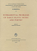 Fundamental Problems of Early Slavic Music and Poetry